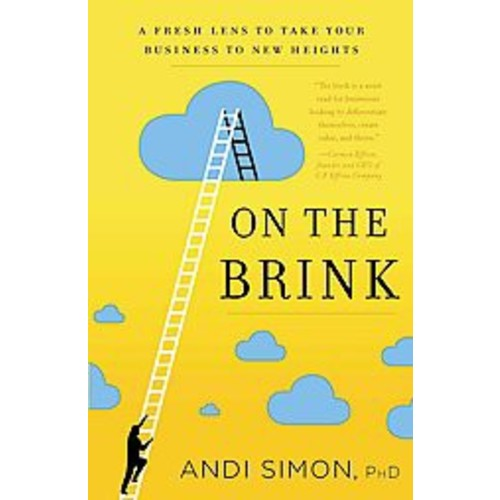 On the Brink: A Fresh Lens to Take Your Business to New Heights (Hardcover)