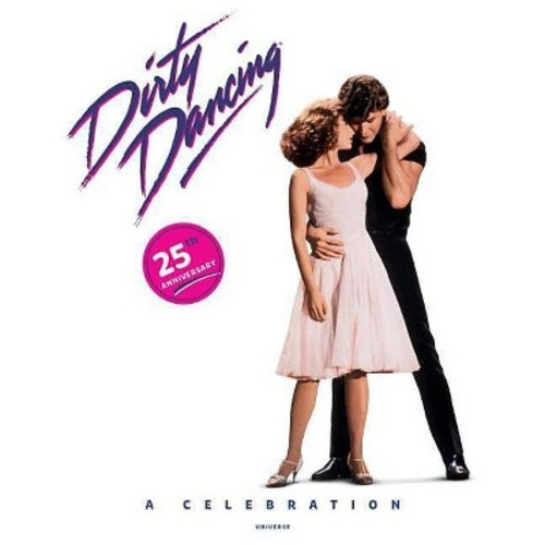 Dirty Dancing: A Celebration (Hardcover)