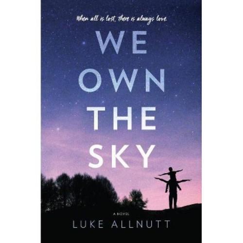We Own the Sky (Hardcover) (Luke Allnutt)
