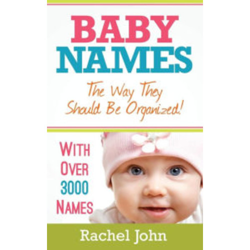 Baby Names: The Way They Should Be Organized!
