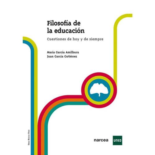 Filosofia de la educacin: Cuestiones de hoy y de siempre