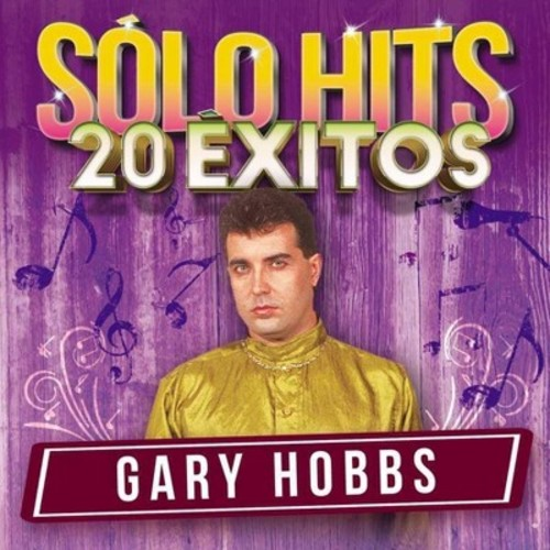 Gary Hobbs - Solo Hits 20 Exitos (CD)