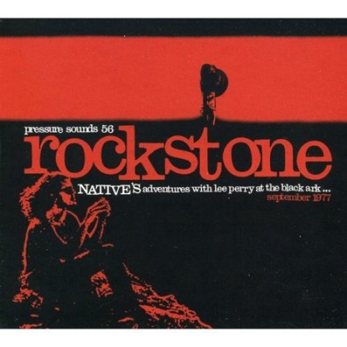 Rockstone: Native's Adventures with Lee Perry at the Black Ark [CD]