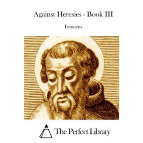 Against Heresies - Book III