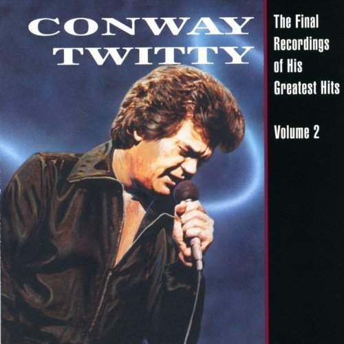 Conway Twitty - The Final Recordings Of His Greatest Hits, Vol. 2 (CD)