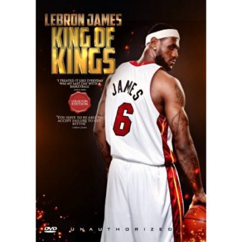 Lebron James: King Of Kings - Unauthorized