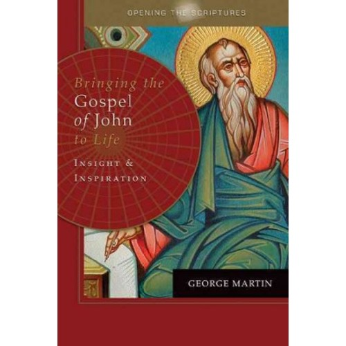 Bringing the Gospel of John to Life: Insight and Inspiration (Paperback)