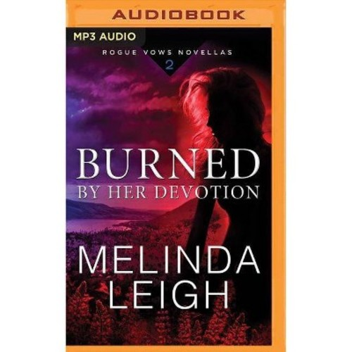 Burned by Her Devotion (MP3-CD) (Melinda Leigh)