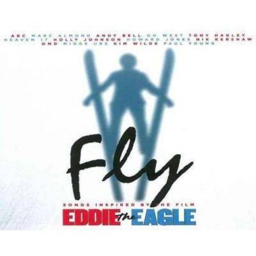 Fly: Songs Inspired by the Film Eddie the Eagle [Original Motion Picture Soundtrack] [CD]
