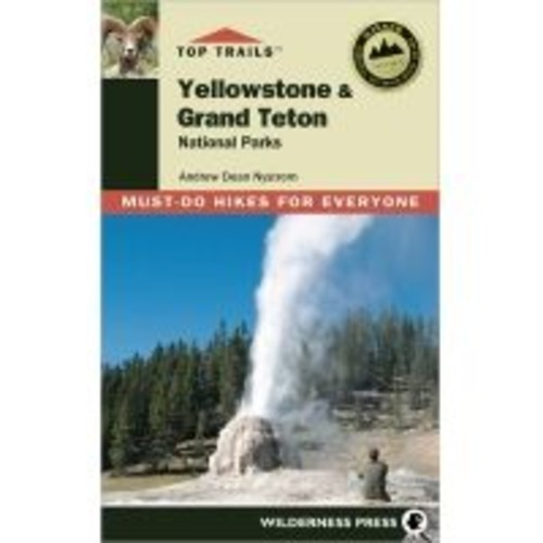 Wilderness Press: Top Trails Yellowstone And The Tetons 9780899975009, Book Type: Guidebook,