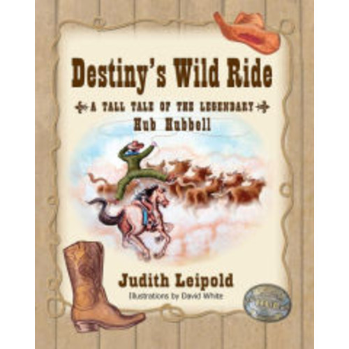 Destiny's Wild Ride, A Tall Tale of the Legendary Hub Hubbell