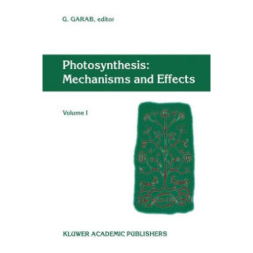 Photosynthesis: Mechanisms and Effects: Volume I Proceedings of the XIth International Congress on Photosynthesis, Budapest, Hungary, August 17-22, 1998 / Edition 1