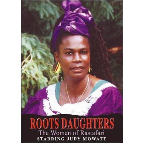 Roots Daughters: The Women of Rastafari