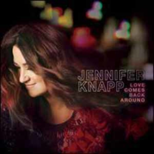 Jennifer Knapp - Love Comes Back Around [Audio CD]