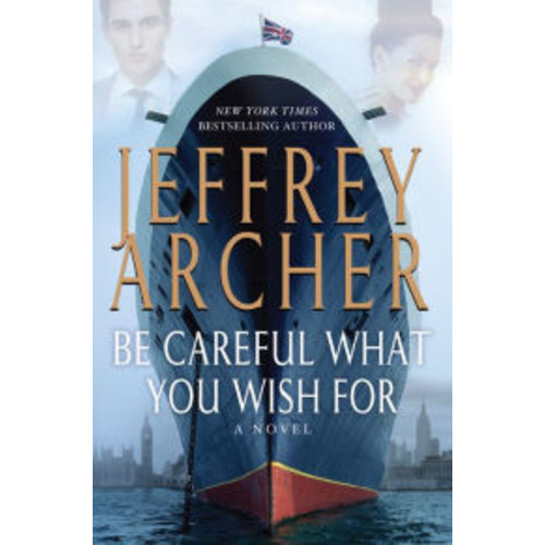 Be Careful What You Wish For (Clifton Chronicles Series #4)