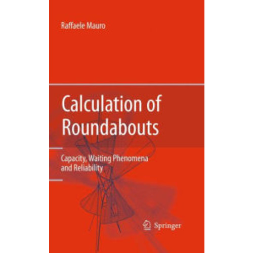 Calculation of Roundabouts: Capacity, Waiting Phenomena and Reliability / Edition 1