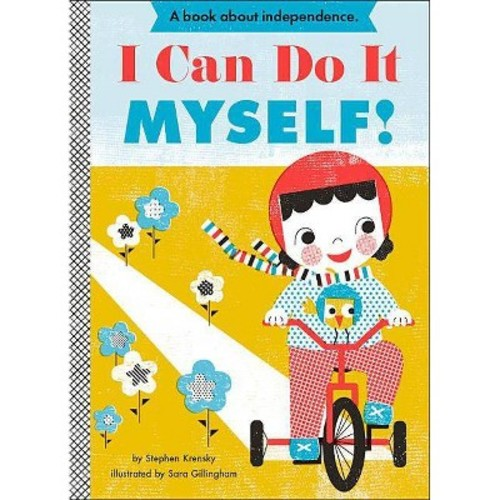 I Can Do It Myself! (Board) by Stephen Krensky