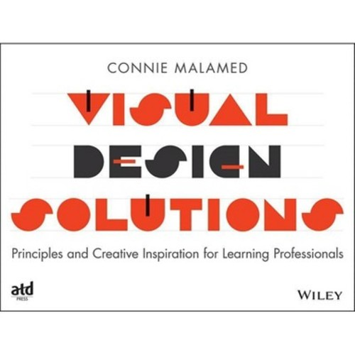 Visual Design Solutions: Principles and Creative Inspiration for Learning Professionals