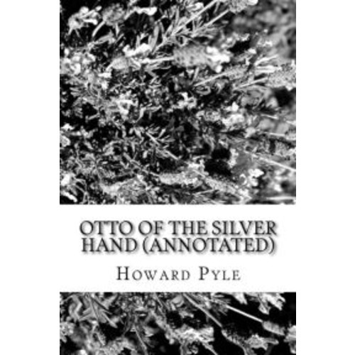 Otto of the Silver Hand (Annotated)