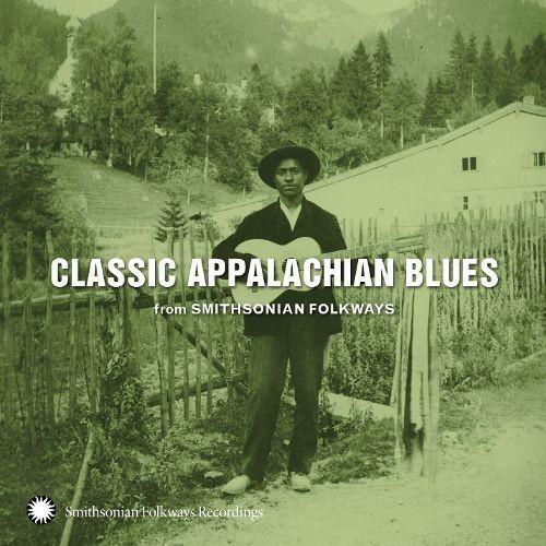 Classic Appalachian Blues from Smithsonian Folkways [CD]