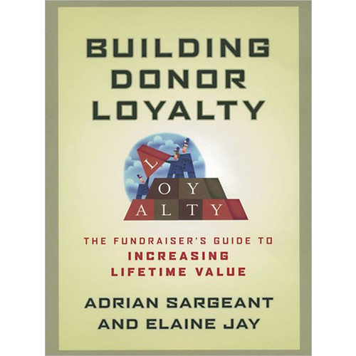 Building Donor Loyalty: The Fundraiser's Guide to Increasing Lifetime Value / Edition 1