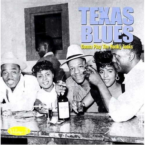 Texas Blues, Vol. 3: Gonna Play The Honky Tonks