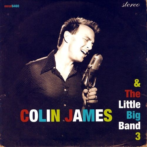 Colin James & the Little Big Band 3 [CD]