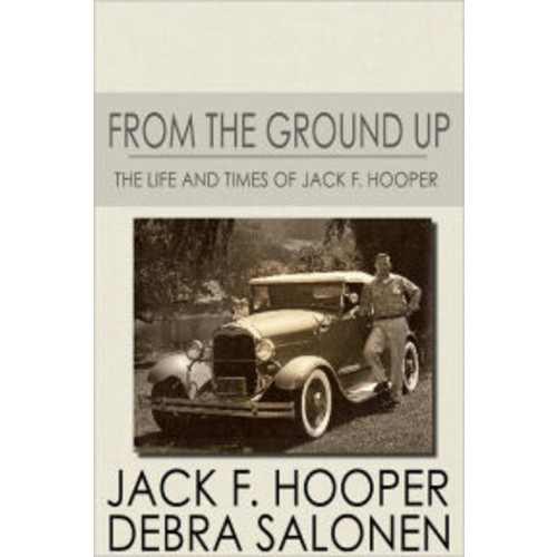 From The Ground Up: The Life and Times of Jack F. Hooper