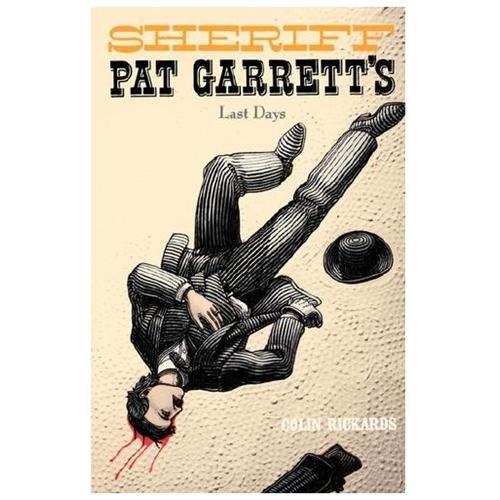 Sheriff Pat Garrett's Last Days