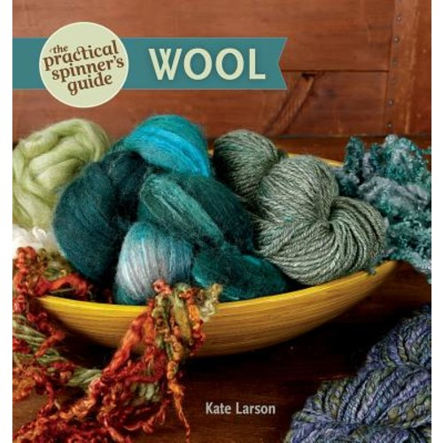 The Practical Spinner's Guide: Wool
