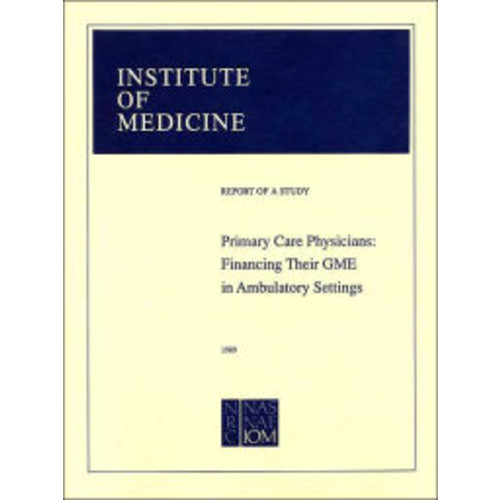 Primary Care Physicians: Financing Their Graduate Medical Education in Ambulatory Settings