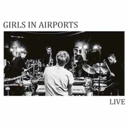 Girls In Airports - Live [Audio CD]