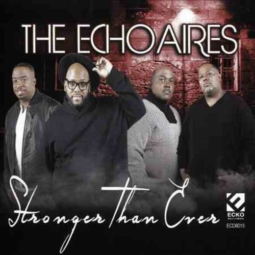 Echoaires - Stronger Than Ever