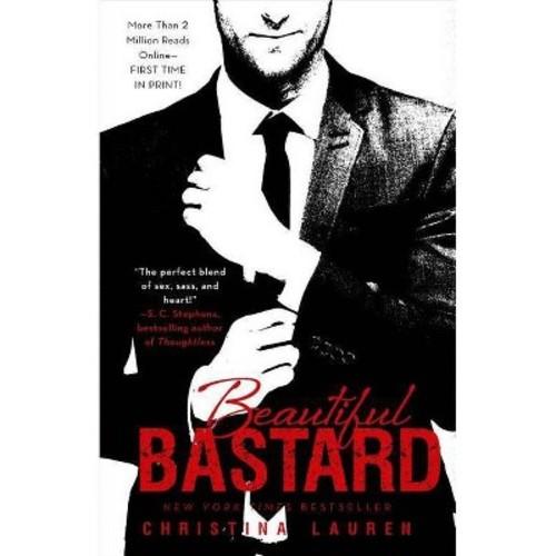 Beautiful Bast*rd (Paperback) by Christina Lauren