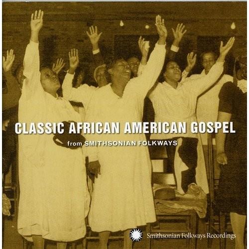 Smithsonian Folkways: Classic African American Gospel [CD]