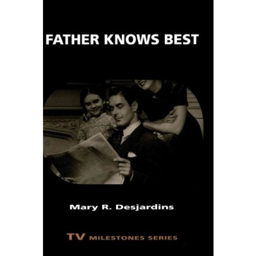 Father Knows Best (Paperback) (Mary R. Desjardins)