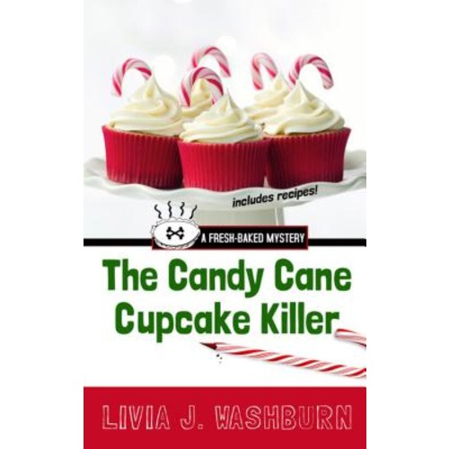 The Candy Cane Cupcake Killer: A Fresh-baked Mystery