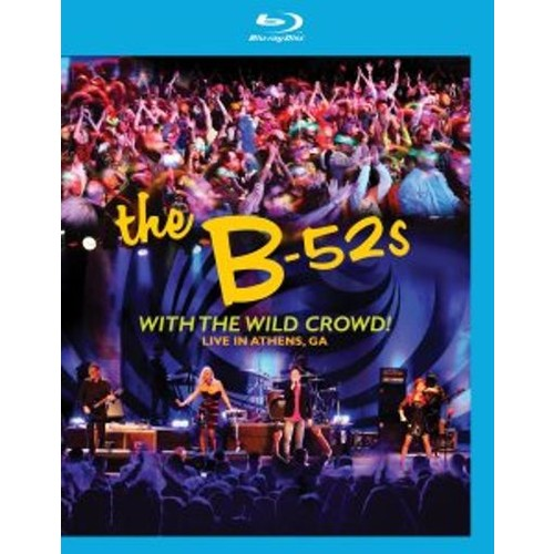 The B-52's: With the Wild Crowd! Live in Athens, GA [Blu-ray] [2011]