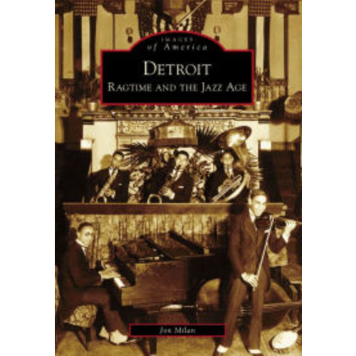 Detroit: Ragtime and the Jazz Age