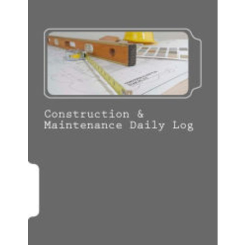 Construction & Maintenance Daily Log