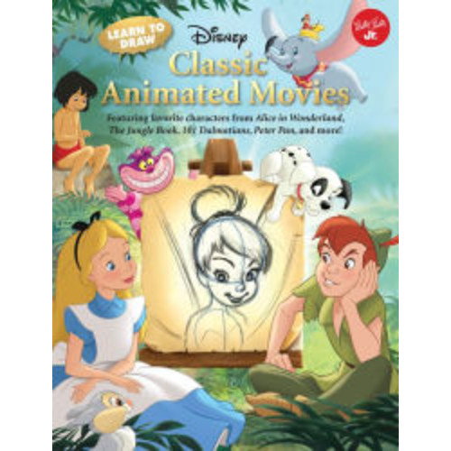 Learn to Draw Disney's Classic Animated Movies: Featuring favorite characters from Alice in Wonderland, The Jungle Book, 101 Dalmatians, Peter Pan, and more!