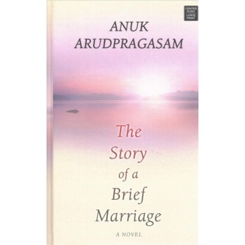 Story of a Brief Marriage (Large Print) (Hardcover) (Anuk Arudpragasam)