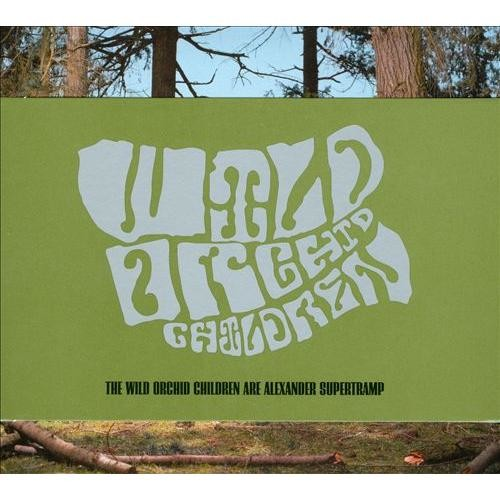 The Wild Orchid Children Are Alexander Supertramp [CD]
