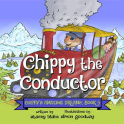 Chippy the Conductor: Chippy's Amazing Dreams