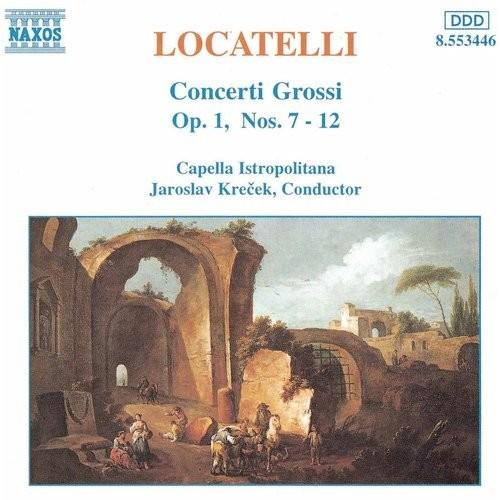 Locatelli: Concerti Grossi Op.1 Nos. 7-12