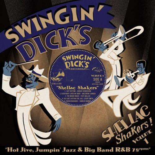 Swingin' Dick's Shellac Shakers, Vol. 1: Hot Jive, Jumpin' Jazz & Big Band R&B 78s
