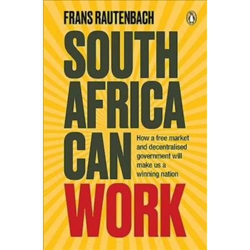 South Africa Can Work (Paperback) (Frans Rautenbach)