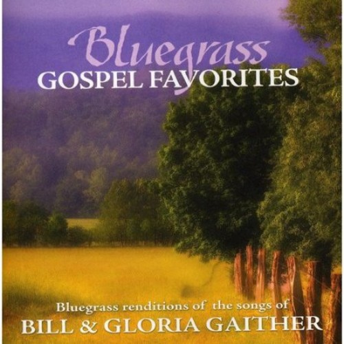 Bluegrass Gospel Favorites: Songs of Bill & Gloria Gaither [CD]