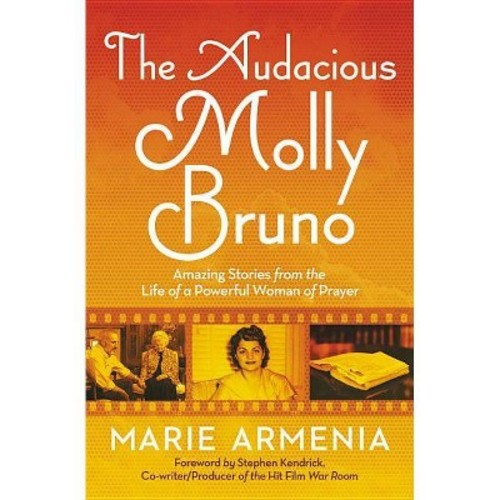 Audacious Molly Bruno : Amazing Stories from the Life of a Powerful Woman of Prayer (Paperback) (Marie