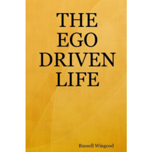 THE EGO DRIVEN LIFE